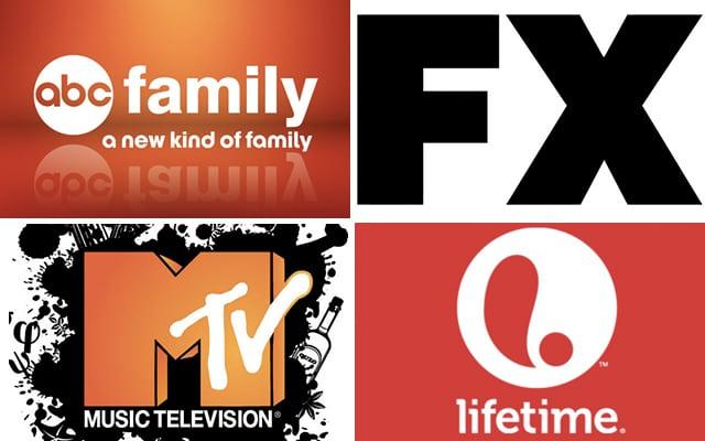 ABC Family; FX; MTV; Lifetime