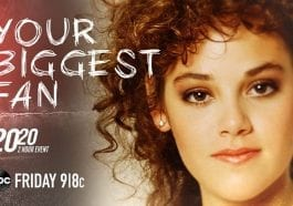 ABC News, 20/20, Rebecca Schaeffer, One Life to Live, Your Biggest Fan